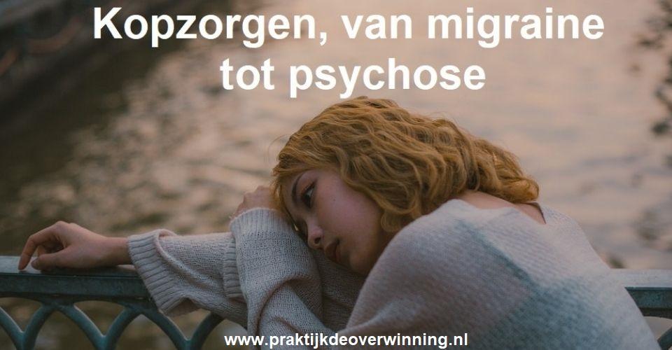 Kopzorgen, van migraine tot psychose